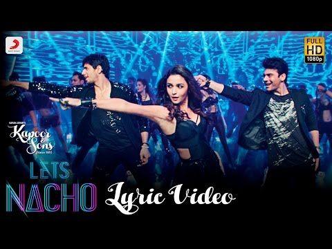 Let's Nacho Lyric Video - Kapoor & Sons| Sidharth| Alia| Badshah| Benny Dayal| Nucleya - YouTube