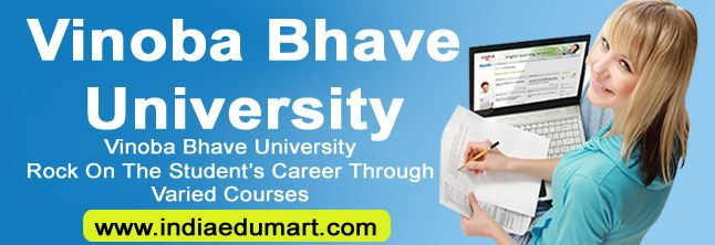 Join Now Vinoba Bhave University for Best Education