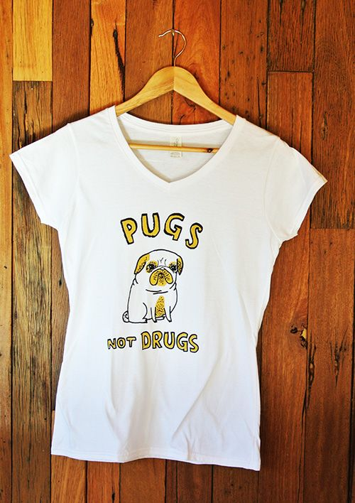 Ladies T-Shirt Pugs Not Drugs