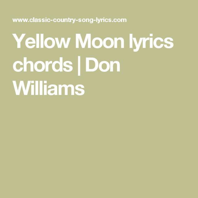 Yellow Moon lyrics chords | Don Williams