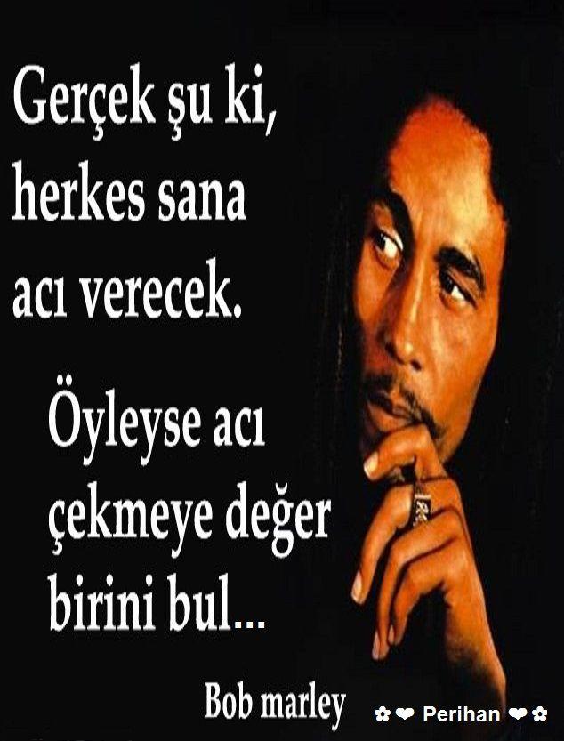 ✿ ❤ Perihan ❤ ✿ Bob Marley sözleri...