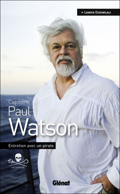 Interview with a Pirate: Captain Paul Watson by Lamya Essemlali with Paul Watson