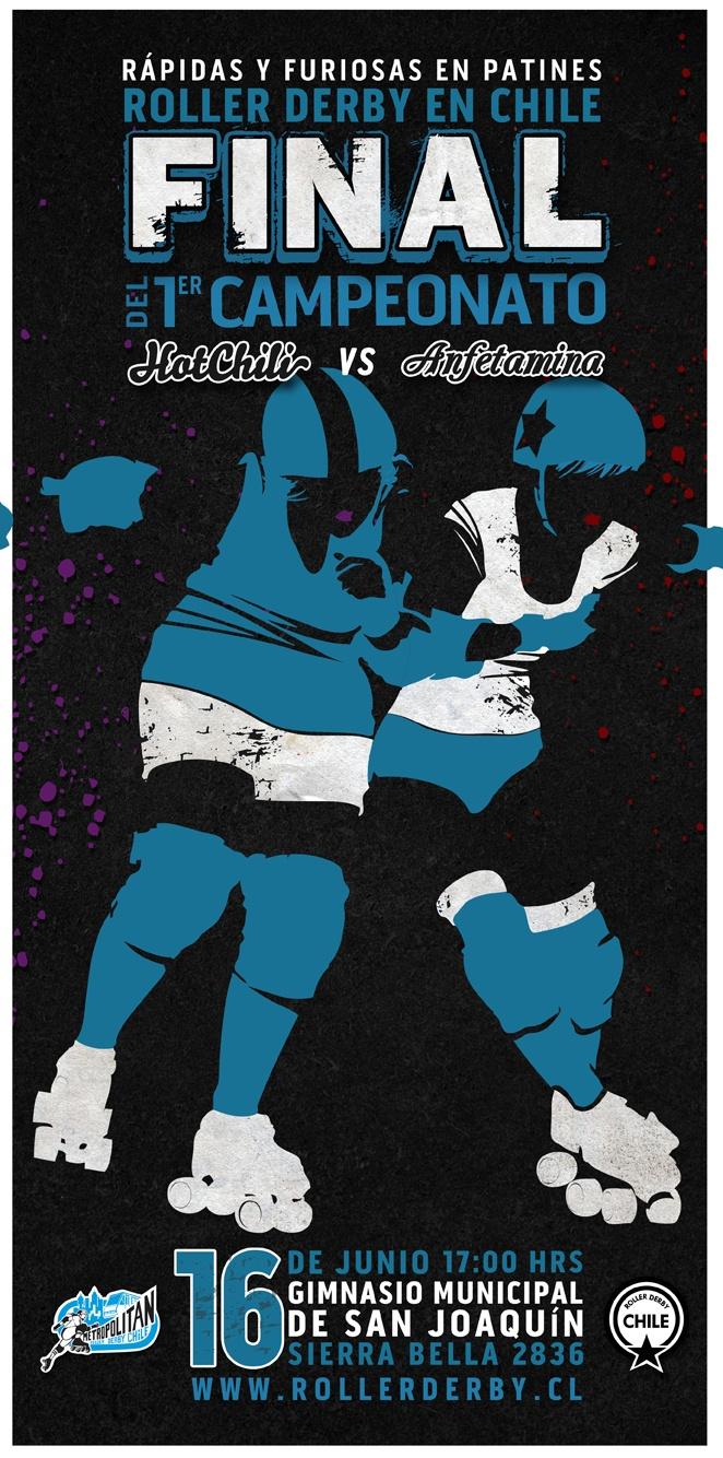 """Afiche promocional de la Final del Primer Campeonato de Roller Derby en Chile organizado por Metropolitan Roller Derby Chile.  Diseñador Ilustrador: Alvaro Zamudio  Diseñadora: Natalia """"Talibana"""" Olguín"""