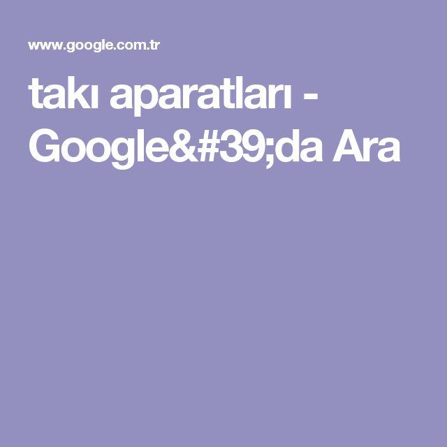 takı aparatları - Google'da Ara