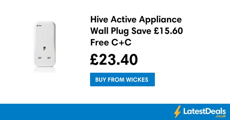 Hive Active Appliance Wall Plug Save £15.60 Free C+C, £23.40 at Wickes