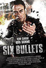 6 Bullets Poster Best Movie Posters Jean Claude Van Damme 2012 Movie