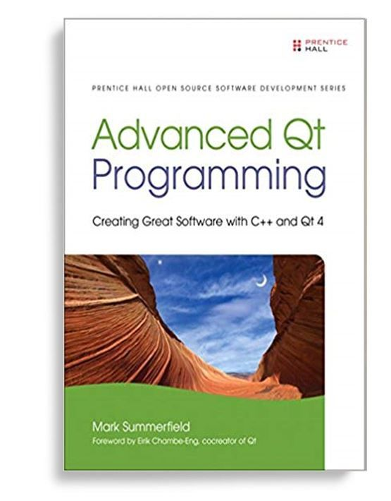 Advanced Qt Programming: Creating Great Software with C++
