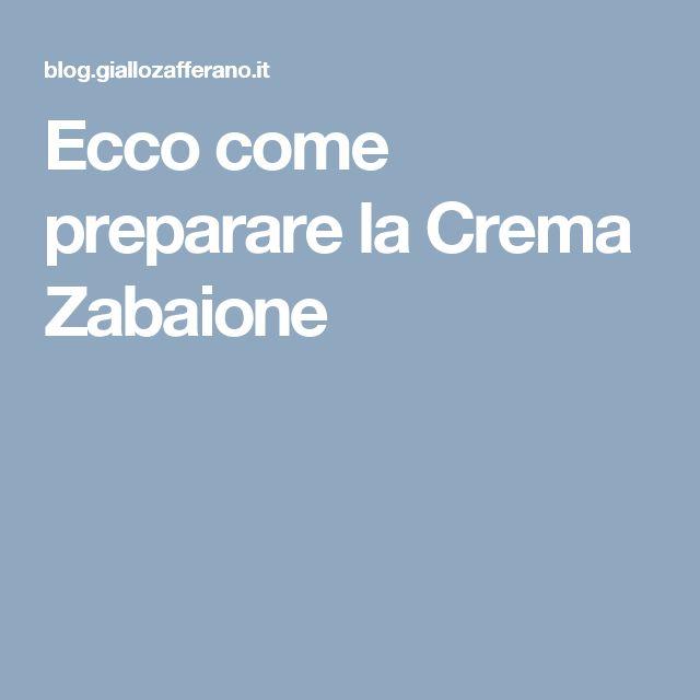 Ecco come preparare la Crema Zabaione