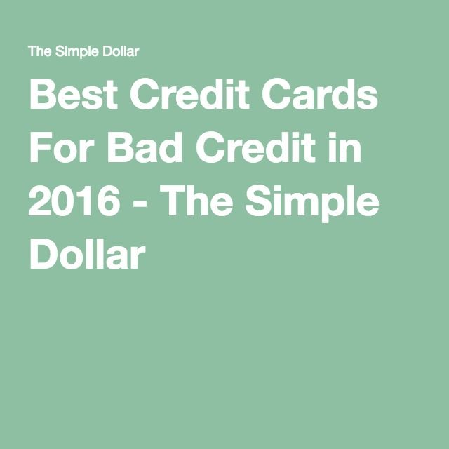 Best Credit Cards For Bad Credit in 2016 - The Simple Dollar