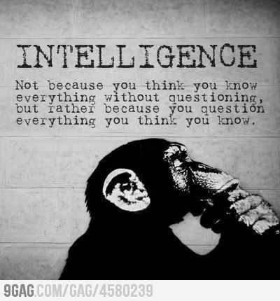The true meaning behind intelligence: Thoughts, Ask Questions,  Dust Jackets, Books Jackets, Wisdom,  Dust Covers, Inspiration Quotes, Intelligence,  Dust Wrappers