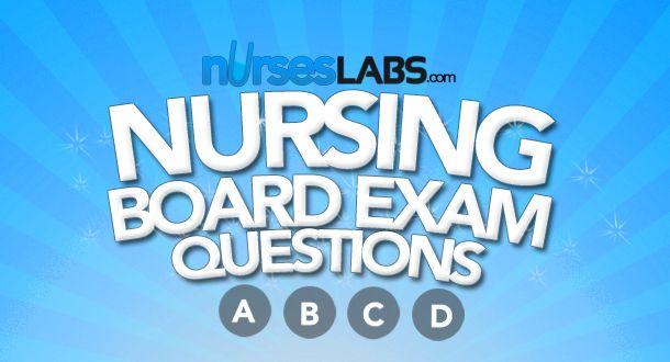Nursing Board Exam Questions