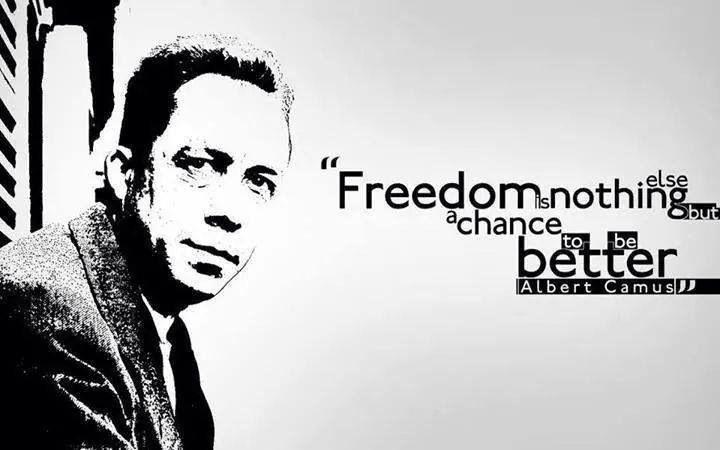 For freedom ...Albert Camu