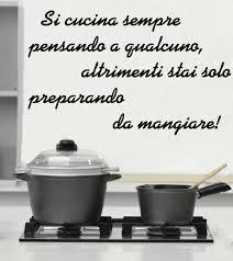 Risultati immagini per frasi per uomo in cucina