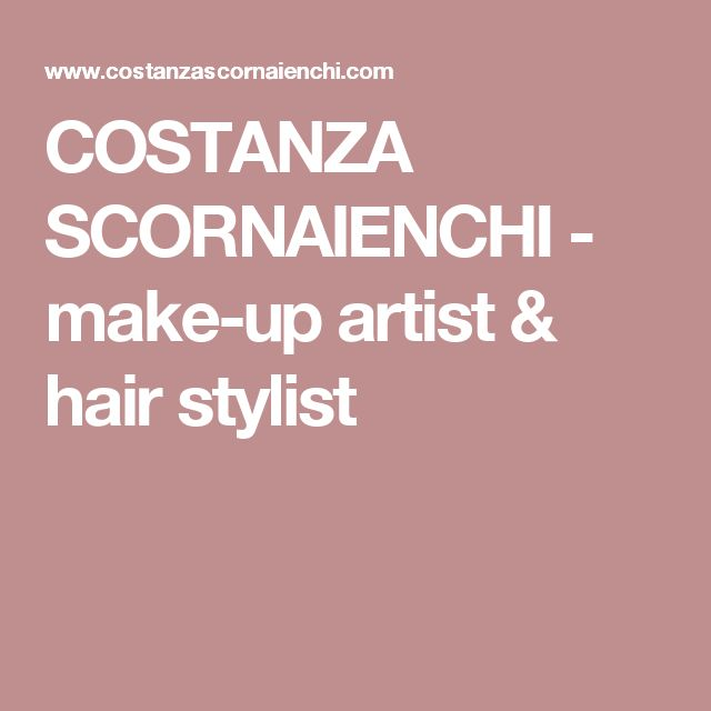 COSTANZA SCORNAIENCHI - make-up artist & hair stylist