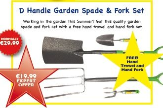 Great offers in Expert Hardware this Summer, like the D Handle Garden Spade and Fork Set!  Was €29.99, NOW €19.99 - With FREE Hand Trowel and Hand Fork! Find in your local Expert Hardware and online