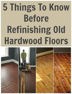 5 Things To Know Before Refinishing Old Hardwood Floors #totsreno
