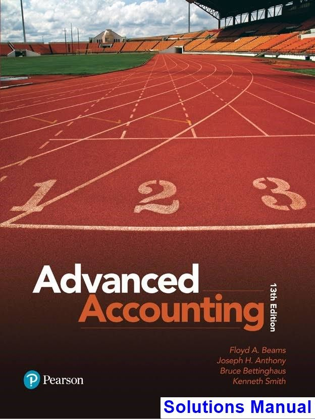 Advanced Accounting 13th Edition Beams Solutions Manual