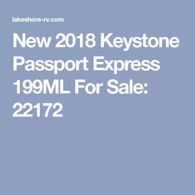 New 2018 Keystone Passport Express 199ML For Sale: 22172