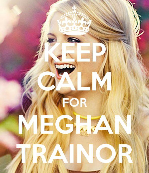 Keep Calm for Meghan Trainor :) #celebrities boards ...