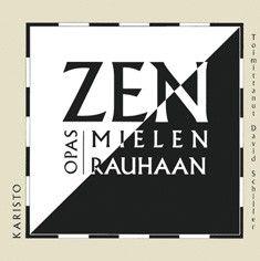 Zen - opas mielenrauhaan/koonnut David Schiler, Karisto