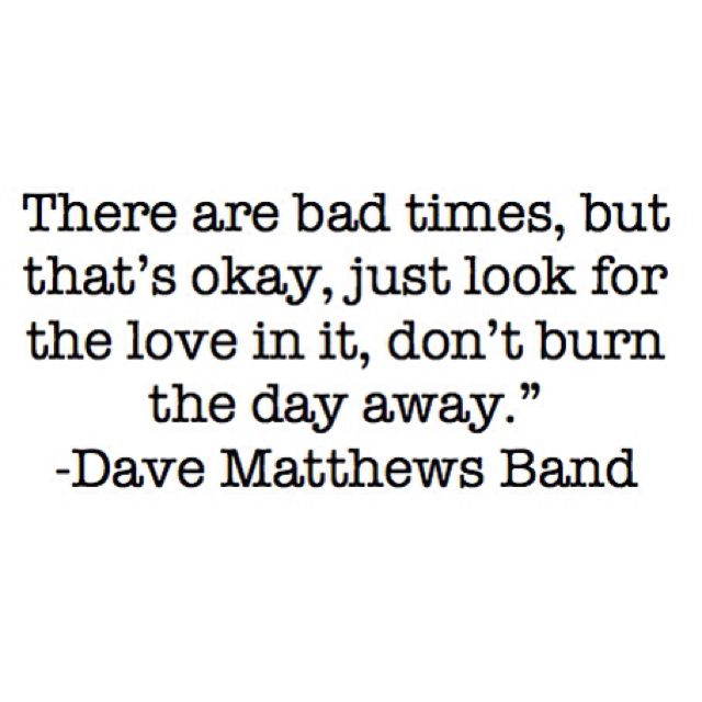 Dave Matthews Band whyyyyy whyyyyy don't you come to Nashville :(