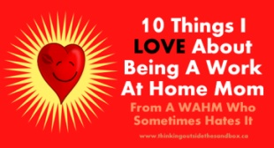 10 Things I LOVE About Being A WAHM – Thinking Outside The Sandbox
