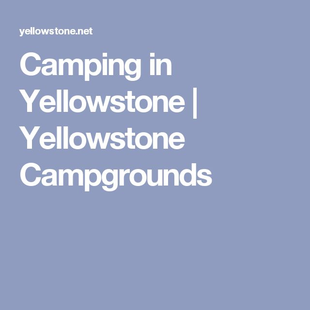Camping in Yellowstone | Yellowstone Campgrounds