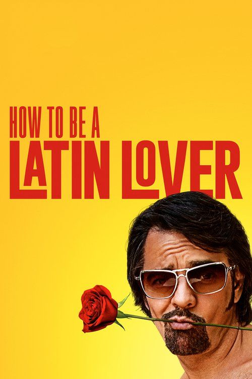 Watch How to Be a Latin Lover (2017) Full Movie Online Free