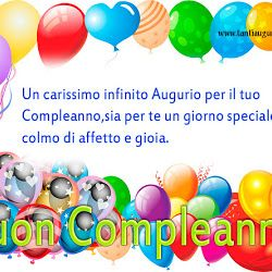 Un carissimo infinito Augurio per il tuo Compleanno, sia per te un giorno speciale