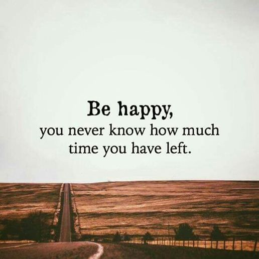 Image of: Life Nice Happy Quote About Happiness Be Happy How Much Time You Have Left Pinterest Happy Quote About Happiness Be Happy How Much Time You Have Left
