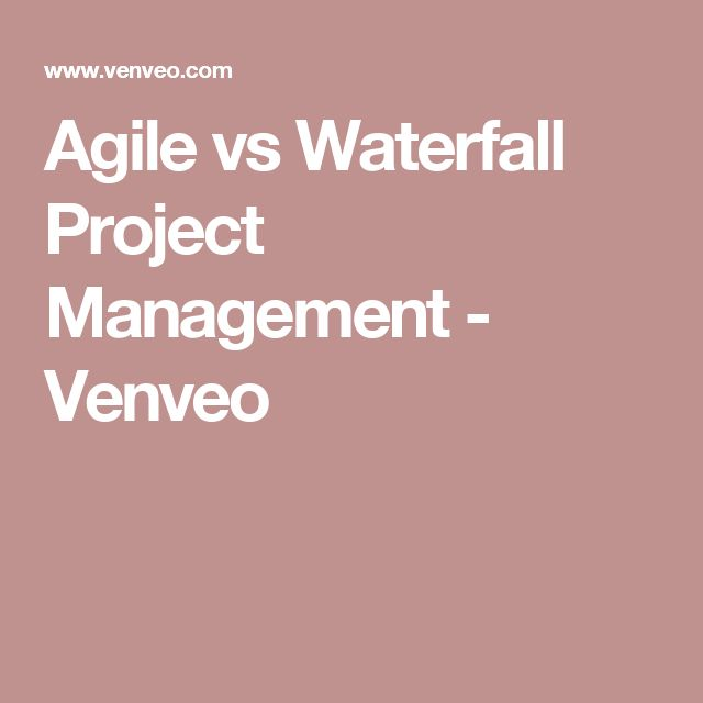 Agile vs Waterfall Project Management - Venveo