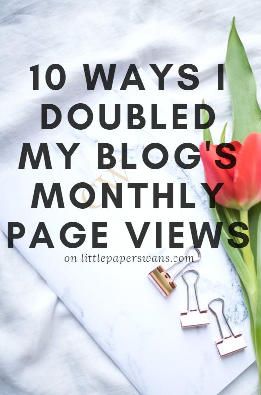 10 ways I doubled my blogs monthly page views. Great blogging advice for new bloggers and those looking to increase page views.