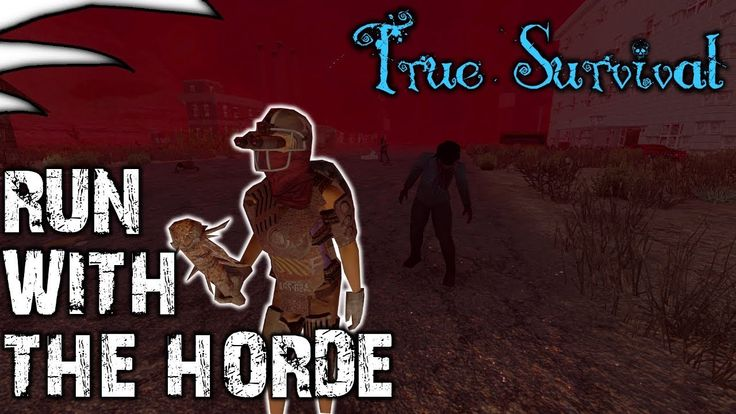 True Survival Let's Play | Run With the Horde | Modded 7 Days to Die | P...