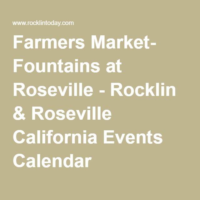 Farmers Market- Fountains at Roseville - Rocklin & Roseville California Events Calendar