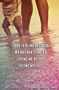 Mom quote-How I feel about my unborn daughter. I haven't met her yet, but I love her oh so much!