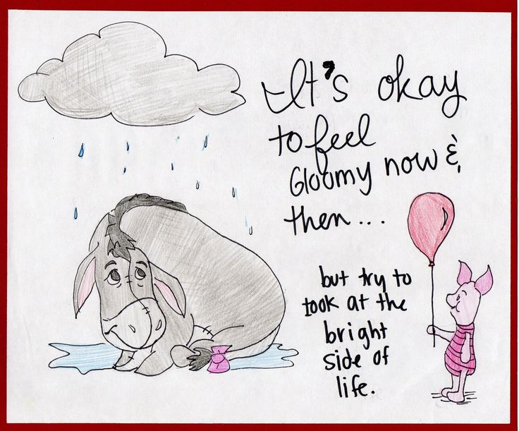 Lessons From the Hundred Acre Wood: It's Okay to Feel Gloomy Now and Then... But Try to Look at the Bright Side of Life
