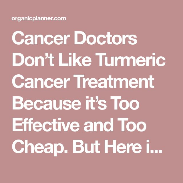 Cancer Doctors Don't Like Turmeric Cancer Treatment Because it's Too Effective and Too Cheap. But Here is How to Make Your Own Supplements | Organic Planner