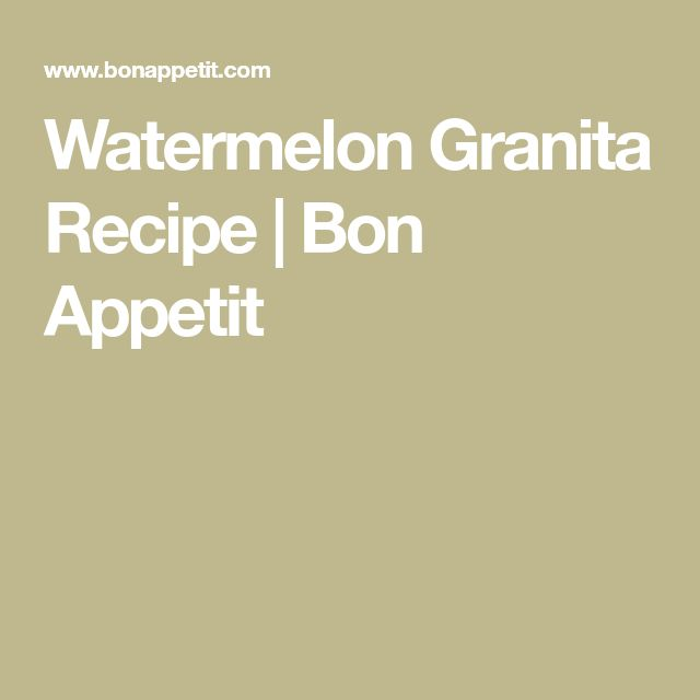 Watermelon Granita Recipe | Bon Appetit