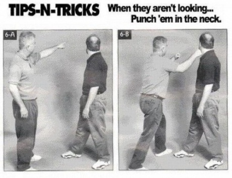 Self Defense: when they aren't looking...punch 'em in the neck