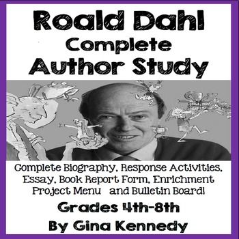 """NO PREP! Thorough author study on Roald Dahl! Great for encouraging young writers. A complete biography, follow-up reading response and vocabulary questions and essays, a book report, enrichment projects and an """"Author of the Month"""" ready to go bulletin board."""