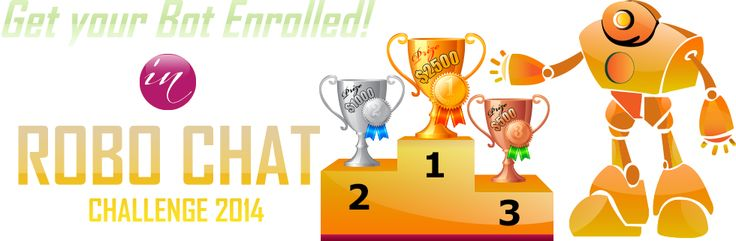 Get Your Bot Enrolled In Robo Chat Challenge 2014...  http://www.robochatchallenge.com/