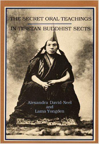 Amazon.com: The Secret Oral Teachings in Tibetan Buddhist Sects (9780872860124): Alexandra David-Neel, lama Yongden, H. N. M. Hardy, Alan Watts: Books