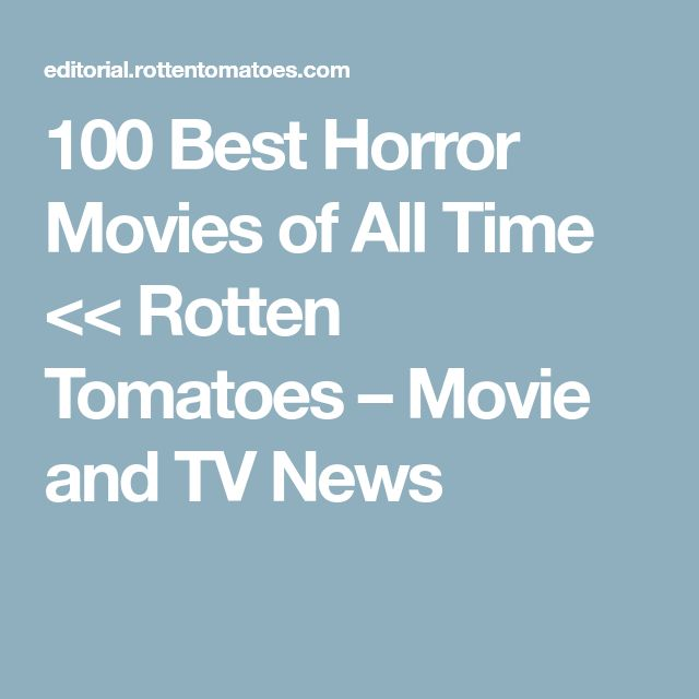 100 Best Horror Movies of All Time << Rotten Tomatoes – Movie and TV News
