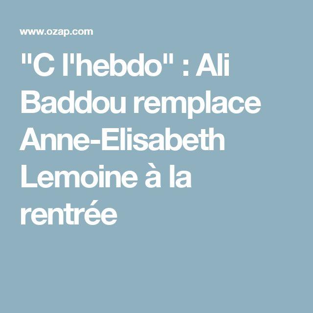 """""""C l'hebdo"""" : Ali Baddou remplace Anne-Elisabeth Lemoine à la rentrée"""