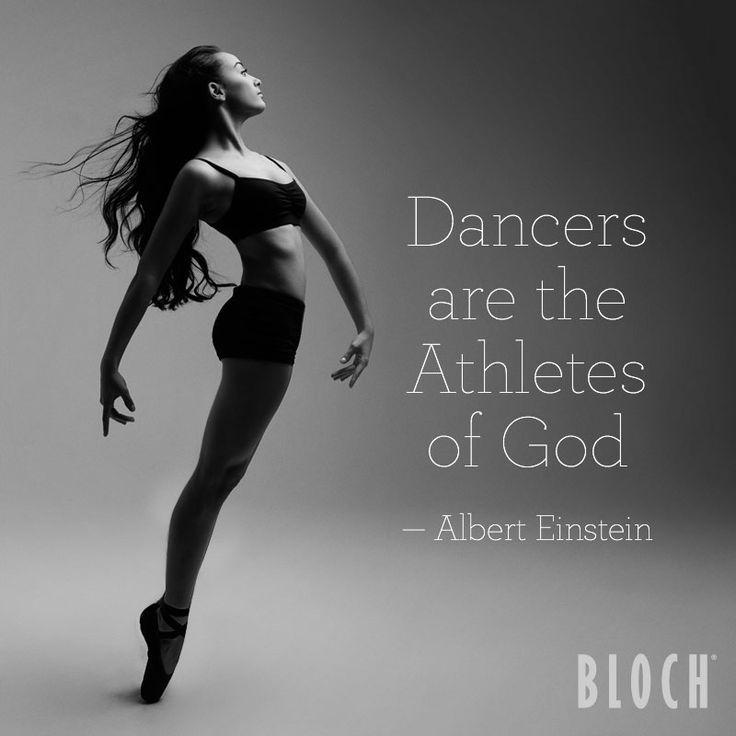 Dancers are the Athletes of God - Albert Einstein