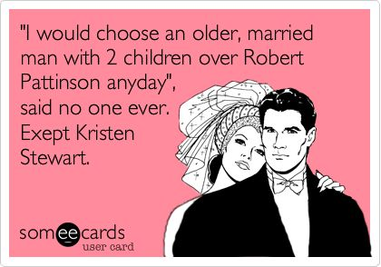Well, I'll have to admit, I really don't like Robert Pattinson at