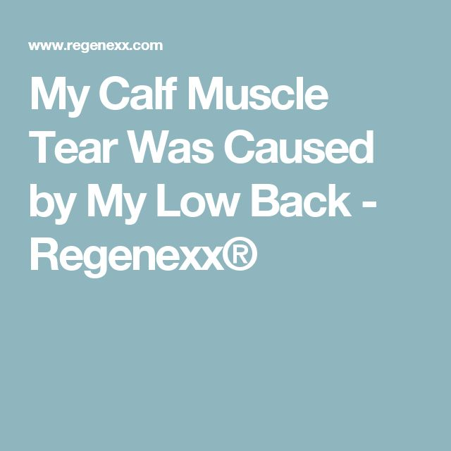 My Calf Muscle Tear Was Caused by My Low Back - Regenexx®
