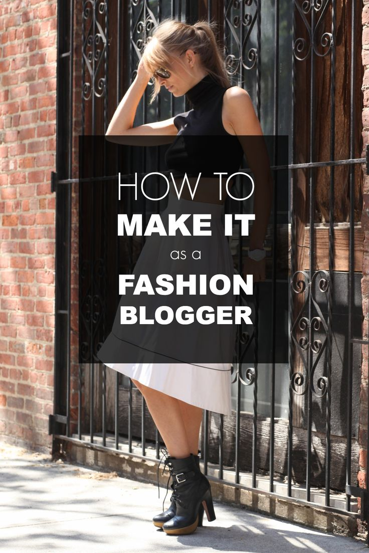 How to Make It As a Fashion Blogger: Facts, Figures, and Insider Tips.