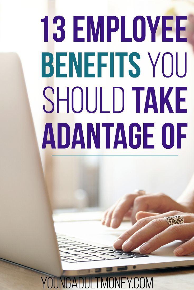 13 Employee Benefits You Should Take Advantage Of Benefit