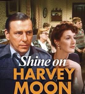"""Shine on Harvey Moon"" starring Maggie Steed and Kenneth Cranham 1982-1985 written by Laurence Marks and Maurice Gran"